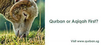 Ibadah Qurban or Aqiqah First?